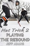 Playing the Rebound (Hat Trick #2)