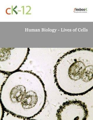 Human Biology - Lives of Cells