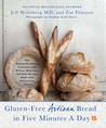 Gluten-Free Artisan Bread in Five Minutes a Day by Jeff Hertzberg
