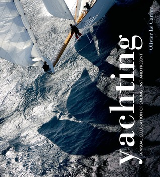 Yachting: A visual celebration of sailing past and present