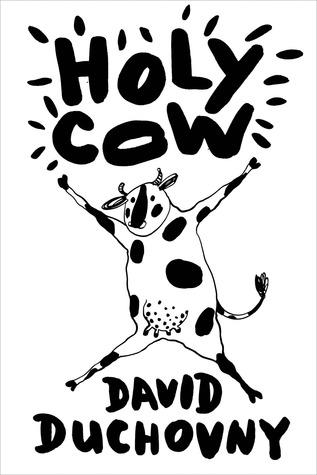 Holy Cow by David Duchovny (Cover from Goodreads)