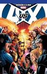 Avengers vs. X-Men by Brian Michael Bendis