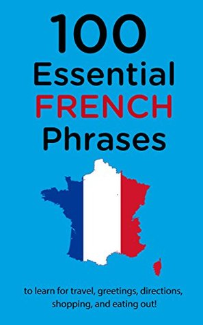 100 essential french phrases to learn for travel greetings 100 essential french phrases to learn for travel greetings directions shopping m4hsunfo
