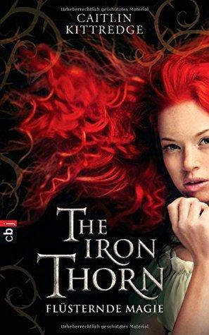 The Iron Thorn - Flüsternde Magie (Iron Codex, #1)