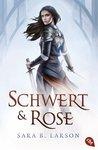 Schwert und Rose by Sara B. Larson