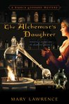 The Alchemist's Daughter (Bianca Goddard Mysteries, #1)