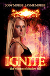Ignite (The Witches of Shadow Hill #1)