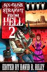 Six Guns Straight From Hell 2 by David B. Riley