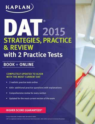 Kaplan DAT 2015 Strategies, Practice, and Review with 2 Practice Tests: Book + Online