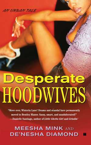 Desperate Hoodwives by Meesha Mink