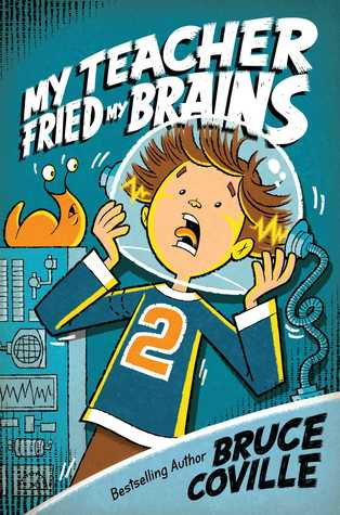 My Teacher Fried My Brains by Bruce Coville