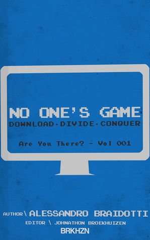 No One's Game: Download. Divide. Conquer (Are You There?, #1)