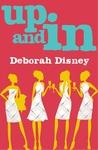 Up and In by Deborah Disney