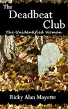 The Deadbeat Club (The Mystery of Unidentified Woman, #1)