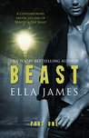 Beast, Part One by Ella James