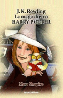 J.K. Rowling La maga dietro Harry Potter