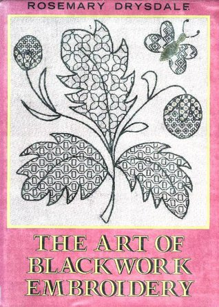 The Art of Blackwork Embroidery by Rosemary Drysdale