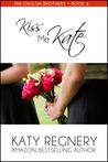 Kiss Me Kate by Katy Regnery