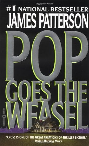 Pop Goes the Weasel       - James Patterson