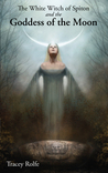 The White Witch of Spiton and the Goddess of the Moon (The White Witch of Spiton #4)