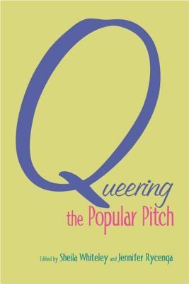 Queering the popular pitch by sheila whiteley fandeluxe Choice Image