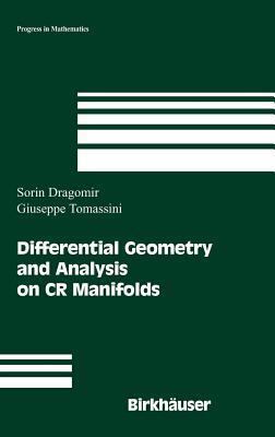 Differential Geometry and Analysis on Cr Manifolds. Progress in Mathematics, Volume 246.
