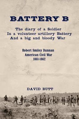 Battery B: The Diary of a Soldier (Second Edition)