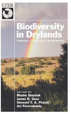 Biodiversity in Drylands: Toward a Unified Framework. Long-Term Ecological Research Network Series
