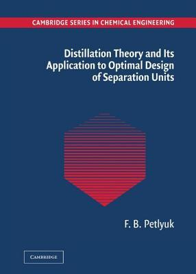 Distillation Theory and Its Application to Optimal Design of Separation Units. Cambridge Series in Chemical Engineering.