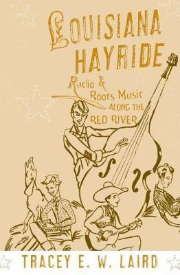 louisiana-hayride-radio-and-roots-music-along-the-red-river-american-musicspheres