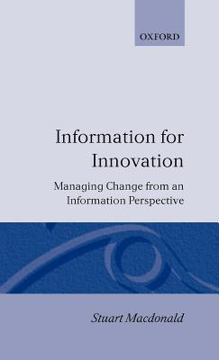 Information for Innovation: Managing Change from an Information Perspective