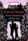 Raven Stone - Wenn Geheimnisse tödlich sind by Joss Stirling
