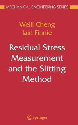 Residual Stress Measurement and the Slitting Method. Mechanical Engineering Series.