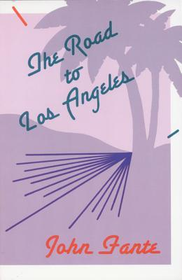 The Road to Los Angeles by John Fante