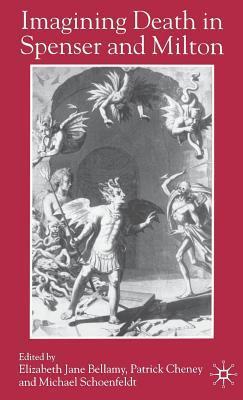 Imagining Death in Spenser and Milton