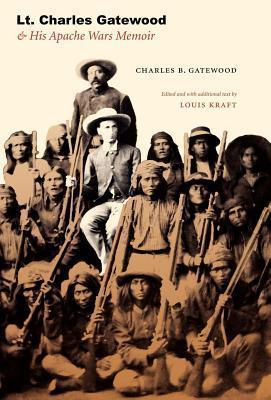 Lt. Charles Gatewood and His Apache Wars Memoir