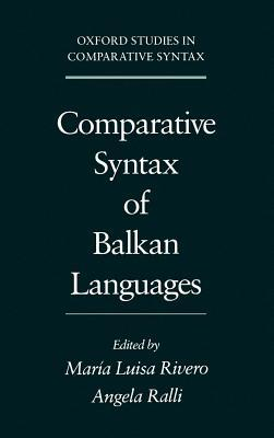 Comparative Syntax of the Balkan Languages. Oxford Studies in Comparative Syntax.