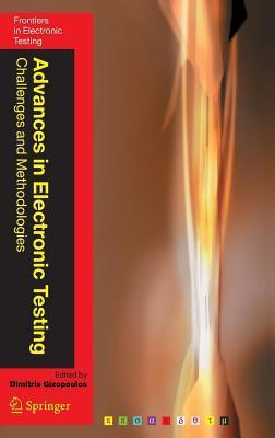 Advances in Electronic Testing: Challenges and Methodologies. Frontiers in Electronic Testing