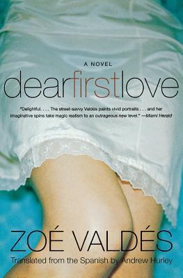 Dear First Love by Zoé Valdés
