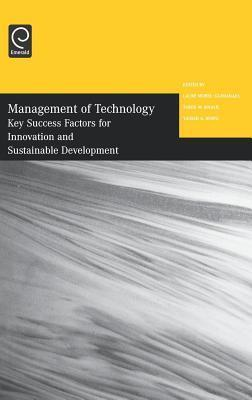 Management of Technology: Key Success Factors for Innovation and Sustainable Development (Management of Technology)