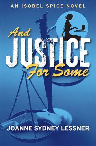 And Justice for Some(Isobel Spice 3) - Joanne Sydney Lessner
