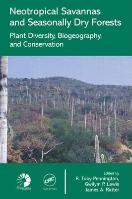 Neotropical Savannas and Dry Forests: Plant Diversity, Biogeography, and Conservation