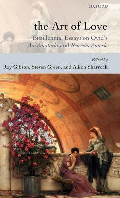 Art of Love: Bimillennial Essays on Ovid's Ars Amatoria and Remedia Amoris