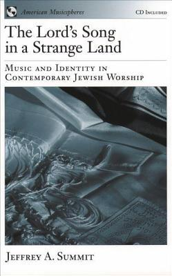 Lord's Song in a Strange Land: Music and Identity in Contemporary Jewish Worship. American Musicspheres.
