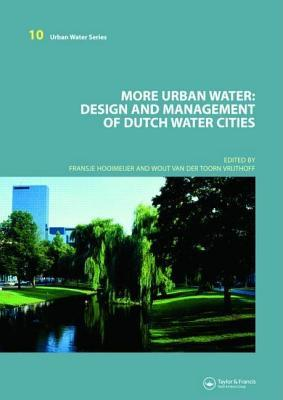 More Urban Water: Design and Management of Dutch Water Cities