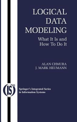 Logical Data Modeling: What It Is and How to Do It. Integrated Series in Information Systems.
