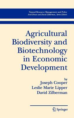 Agricultural Biodiversity and Biotechnology in Economic Development. Natural Resource Management and Policy, Volume 27.