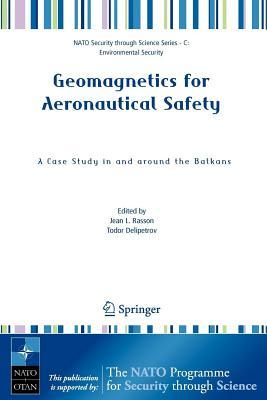 Geomagnetics for Aeronautical Safety: A Case Study in and Around the Balkans. NATO Security Through Science Series: C: Environmental Security.
