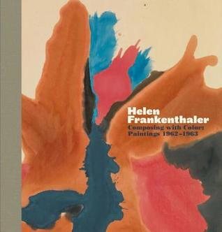 Helen Frankenthaler: Composing with Color: Paintings 1962-1963