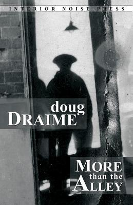 More Than the Alley by Doug Draime